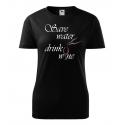 Dámské tričko - Save water drink wine, červené víno