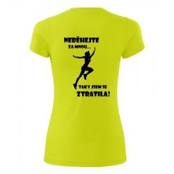 Dámské sportovní tričko - Neběhejte za mnou