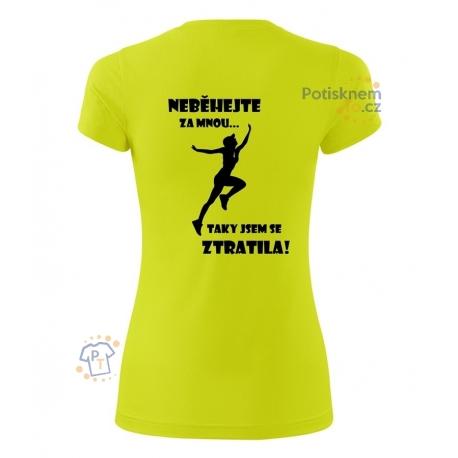 Dámské sportovní tričko - Neběhejte za mnou 37a25d7687