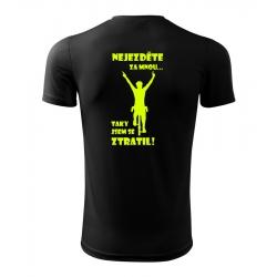 Pánské sportovní tričko- Nejezděte za mnou