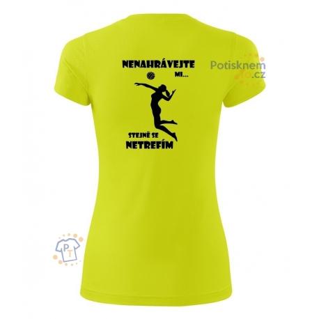 Dámské sportovní tričko - Nenahráveje mi, voleyball
