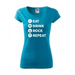 Dámské tričko - Eat, Drink, Rock, Repeat