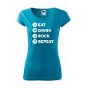 Dámské triko - Eat, Drink, Rock, Repeat