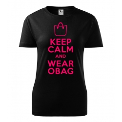 Dámské triko - Keep calm and wear Obag