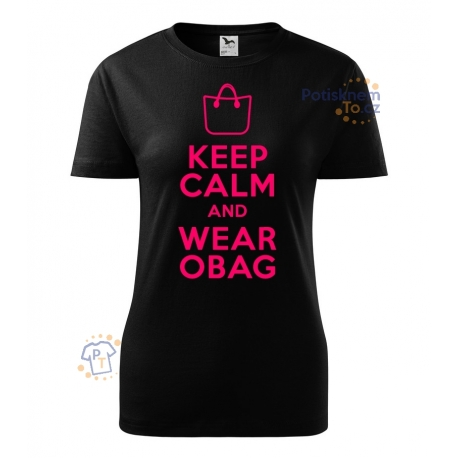Dámské tričko - Keep calm and wear Obag