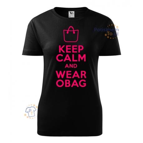 Dámské triko - Keep calm and wear Obag