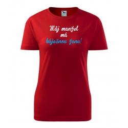 Dámské tričko - Můj manžel má báječnou ženu