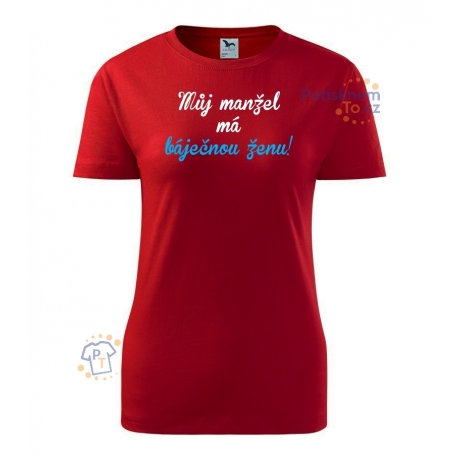 Dámské triko - Můj manžel má báječnou ženu